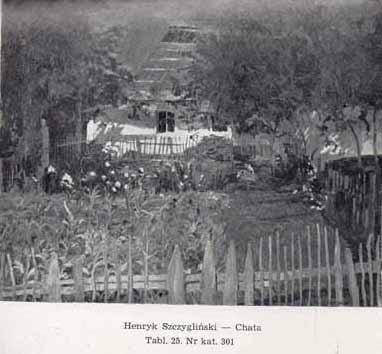 Szczygliński Henryk, Chata